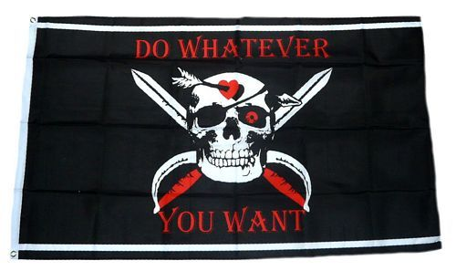 Fahne / Flagge Pirat Do Whatever You Want 90 x 150 cm