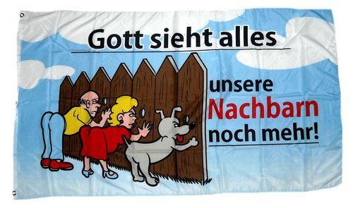 Fahne / Flagge Gott sieht alles Nachbarn 90 x 150 cm